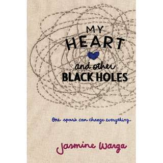 My Heart and Other Black Holes (Jasmine Warga)