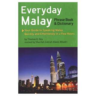 Everyday Malay: Phrase Book and Dictiionary Second Edition BY Thomas G. Oey (Author), Sharifah Zahrah Alwee Alkadri (Editor)