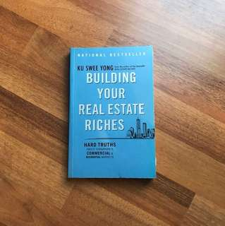 Building your real estate riches Ku Swee Yong