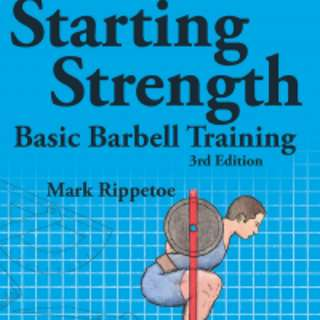 Starting Strength: Basic Barbell Training  3 rd edittion