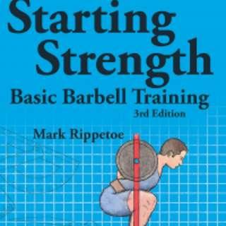 Starting Strength: Basic Barbell Training  3 rd edittion