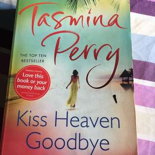Kiss Heaven Goodbye by Tasmina Perry