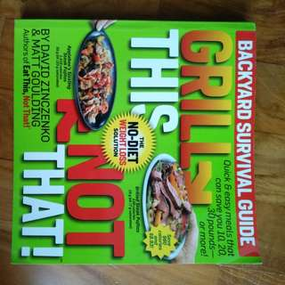 Grill this not that cookbook