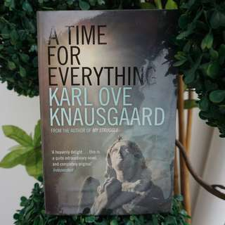 A TIME FOR EVERYTHING by Karl Ove Knausgard