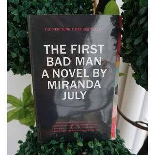 THE FIRST BAD MAN: A Novel by Miranda July