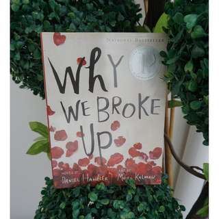 WHY WE BROKE UP by Daniel Handler and Maira Kalman
