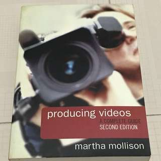 Producing Videos: A Complete Guide (Second Edition) Martha Mollison