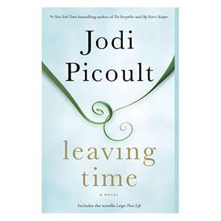 Leaving Time (with bonus novella Larger Than Life): A Novel BY Jodi Picoult