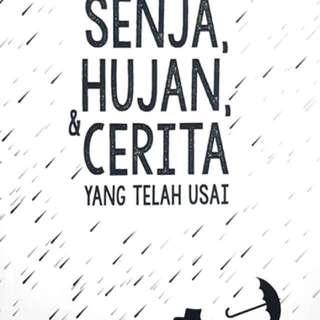 Senja, Hujan, dan Cerita yang telah Usai (Novel)