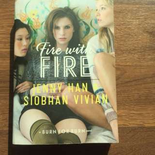 Fire with Fire by Jenny Han and Siobhan Vivian