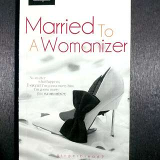 Married to a Womanizer (wattpad book)