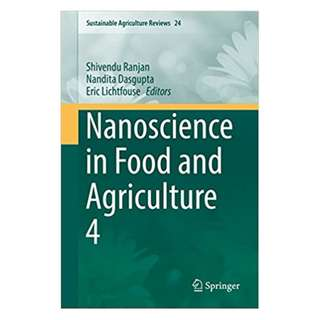 Nanoscience in Food and Agriculture 4 (Sustainable Agriculture Reviews) 1st ed. 2017 Edition BY Shivendu Ranjan  (Editor),‎ Nandita Dasgupta (Editor),‎ Eric Lichtfouse (Editor)