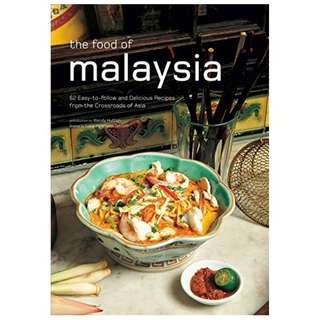 Food of Malaysia: 62 Easy-to-follow and Delicious Recipes from the Crossroads of Asia (Authentic Recipes Series) BY Wendy Hutton (Author),‎ Luca Invernizzi Tettoni (Photographer)