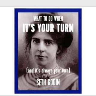 WHAT TO DO WHEN ITS YOUR TURN AND ITS ALWAYS YOUR TURN BY SETH GODIN EBOOK PDF