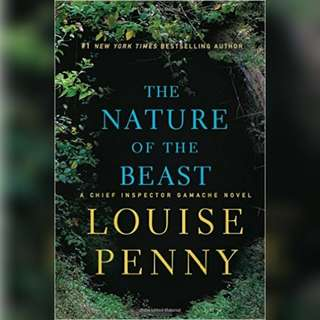 The Nature of the Beast by Louise Penny.