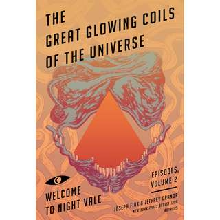 The Great Glowing Coils of the Universe (Joseph Fink & Jeffrey Cranor)