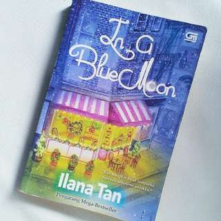 Novel karya Ilana Tan: In a BlueMoon