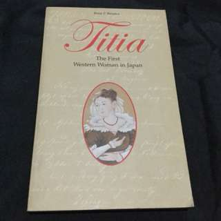 BERSMA - Titia: The First Western Woman in Japan