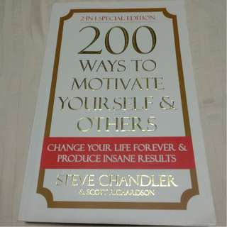 200 Ways to motivate yourself and others (Steve Chandler & Scott Richardson)