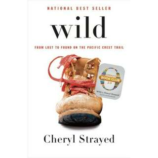 Wild - From Lost to Found on the Pacific Crest Trail by Cheryl Strayed.