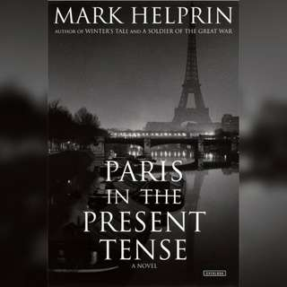 Paris in the Present Tense by Mark Helprin.