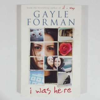 I Was Here by Gayle Forman *New*