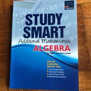 Study smart additional mathematics algebra O level