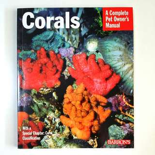 Corals (Complete Pet Owner's Manuals) by John Tullock (Adult Non-Fiction Marine Reef Coral Aquarium Hobby Reference)