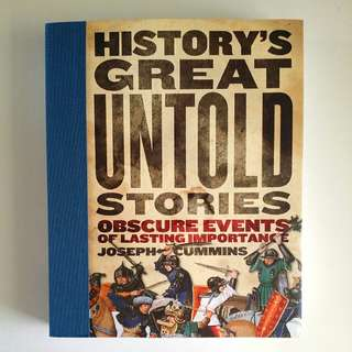 National Geographic History's Great Untold Stories: The Larger Than Life Characters and Dramatic Events That Changed the World by Joseph Cummins (Adult Non-Fiction History Reference)