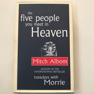 The Five People You Meet in Heaven by Mitch Albom. 2003; repr., London: Little, Brown, 2004)