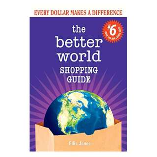 Better World Shopping Guide #6: Every Dollar Makes a Difference (Better World Shopping Guide: Every Dollar Can Make a Difference) Kindle Edition by Ellis Jones  (Author)