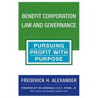 Benefit Corporation Law and Governance: Pursuing Profit with Purpose Kindle Edition by Frederick Alexander  (Author)
