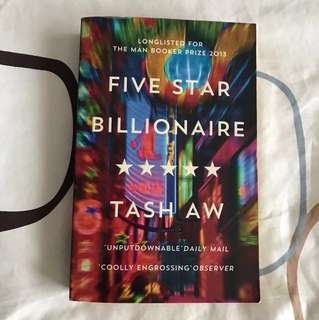 Five Star Billionaire : A Novel by Tash Aw