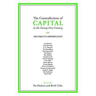 The Contradictions of Capital in the Twenty-First Century: The Piketty Opportunity Kindle Edition by Professor Pat Hudson (Editor), Dr Keith Tribe (Editor)