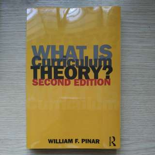 What is Curriculum Theory by William F. Pinar