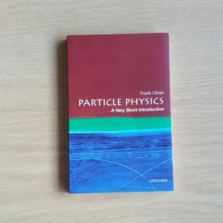 Particle Physics: A Very Short Introduction (Frank Close)