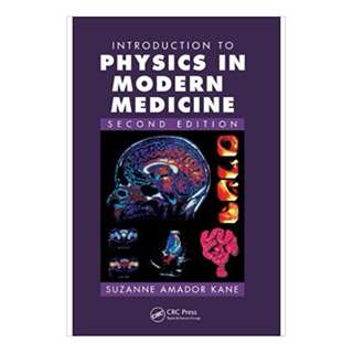 Introduction to Physics in Modern Medicine, Second Edition 2nd Edition, Kindle Edition by Suzanne Amador Kane  (Author), Nancy Donaldson (Author), Boris Gelman (Author)