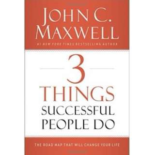 John C Maxwell - 3 Things Successful People Do: The Road Map That Will Change Your Life *Ebook*