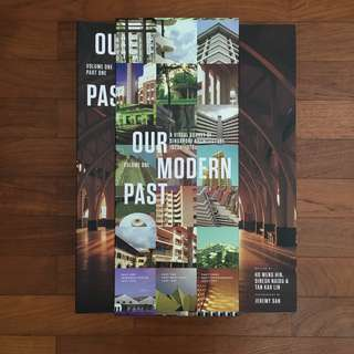Our Modern Past: A Visual Survey Of Singapore Architecture 1920S-1970S