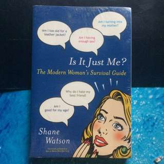 Is it just me? The modern woman's survival guide by Shane Watson
