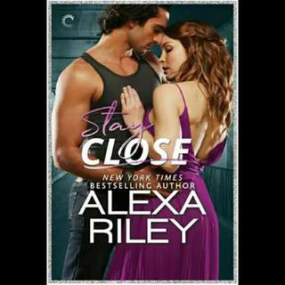 Stay Close - Alexa Riley