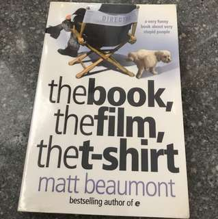 The Book, the Film, the T-shirt (a very funny book about very stupid people) by Matt Beaumont