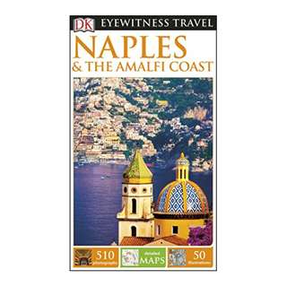 DK Eyewitness Travel Guide Naples and the Amalfi Coast (Eyewitness Travel Guides) 2nd 2017 edition BY DK Travel
