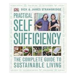 Practical Self Sufficiency  – August 23, 2010 by Dick Strawbridge MBE, DK