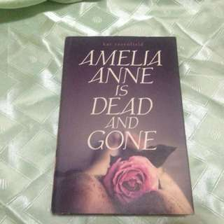 Amelia Anne is Dead and Gone (hardbound)