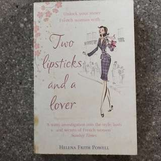 Two Lipsticks And A Lover: A Witty Investigation Into The Style, Lusts And Secrets Of French Women By Helena Frith Powell (Special offer now!)