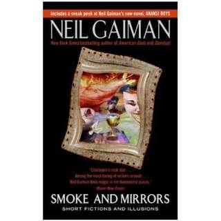 Neil Gaiman Smoke and Mirrors: Short Fiction and Illusions