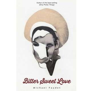 bitter sweet love // michael faudet
