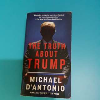 The Truth About Trump ( Michael D'Antonio )