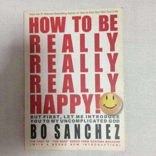 How to be really really really happy by Bo Sanchez